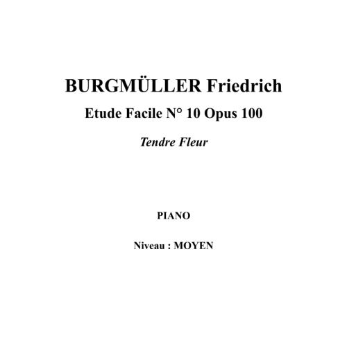 IPE MUSIC BURGMULLER FRIEDRICH - EASY STUDY N° 10 OPUS 100 TENDER FLOWER - PIANO