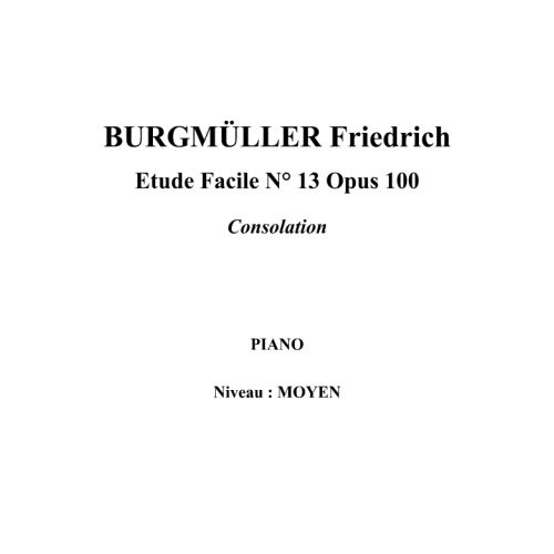 IPE MUSIC BURGMULLER FRIEDRICH - EASY STUDY N° 13 OPUS 100 CONSOLATION - PIANO