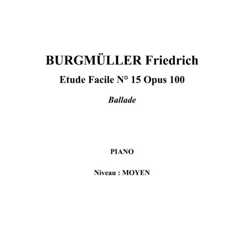 IPE MUSIC BURGMULLER FRIEDRICH - EASY STUDY N° 15 OPUS 100 BALLAD - PIANO