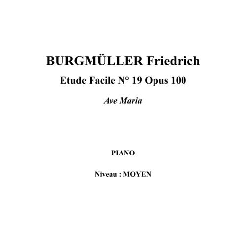IPE MUSIC BURGMULLER FRIEDRICH - EASY STUDY N° 19 OPUS 100 AVE MARIA - PIANO