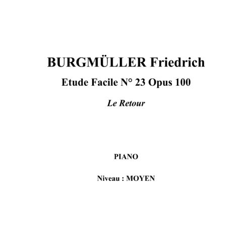 IPE MUSIC BURGMULLER FRIEDRICH - EASY STUDY N° 23 OPUS 100 RETURNING HOME - PIANO