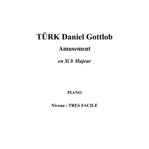 IPE MUSIC TURK DANIEL GOTTLOB - AMUSEMENT EN SI B MAJEUR - PIANO