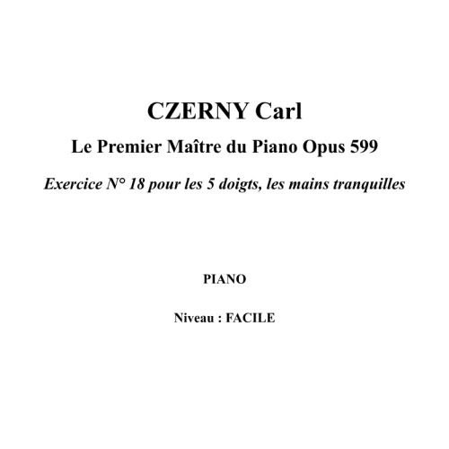 IPE MUSIC CZERNY CARL - PRACTICAL METHOD FOR BEGINNERS ON THE PIANO OPUS 599 N° 18
