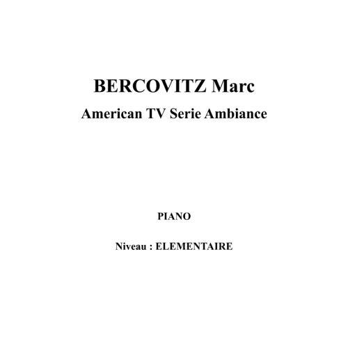 IPE MUSIC BERCOVITZ MARC - AMERICAN TV SERIE AMBIANCE - PIANO