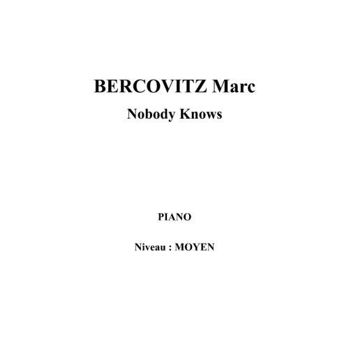 IPE MUSIC BERCOVITZ MARC - NOBODY KNOWS - PIANO