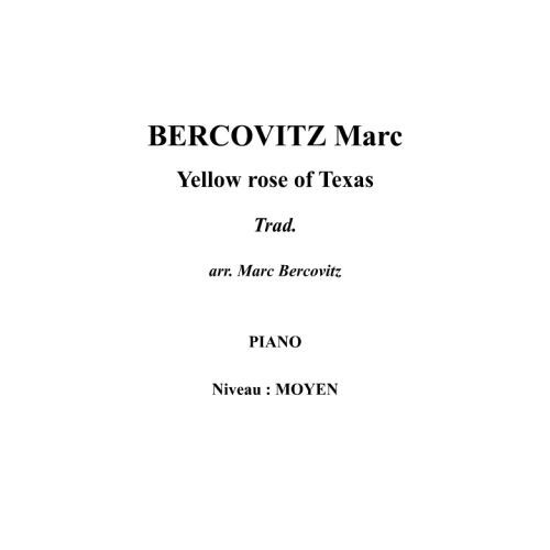 IPE MUSIC BERCOVITZ MARC - YELLOW ROSE OF TEXAS - PIANO