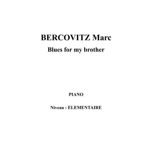 IPE MUSIC BERCOVITZ MARC - BLUES FOR MY BROTHER - PIANO