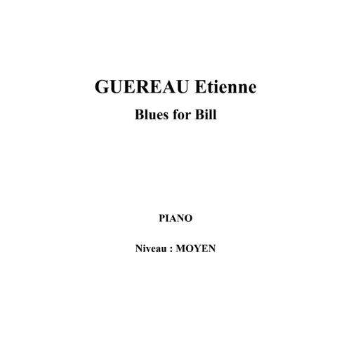 IPE MUSIC GUEREAU ETIENNE - BLUES FOR BILL - PIANO