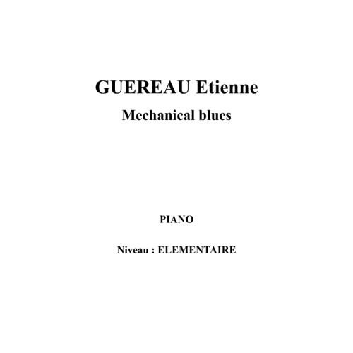IPE MUSIC GUEREAU ETIENNE - MECHANICAL BLUES - PIANO