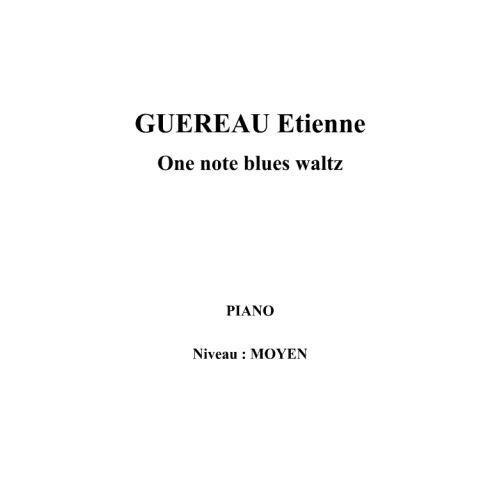 IPE MUSIC GUEREAU ETIENNE - ONE NOTE BLUES WALTZ - PIANO