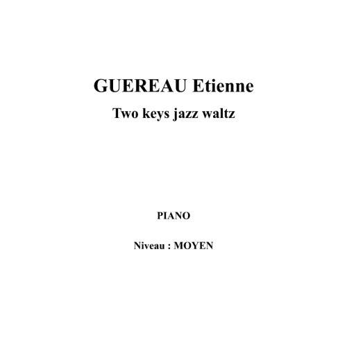 IPE MUSIC GUEREAU ETIENNE - TWO KEYS JAZZ WALTZ - PIANO