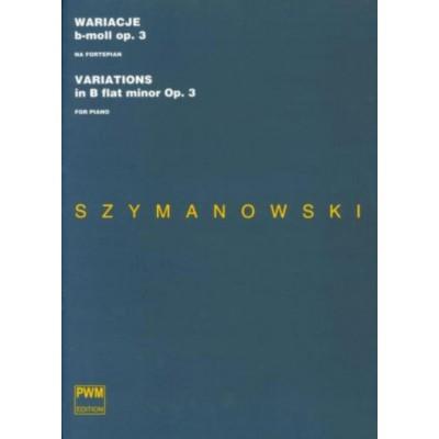 PWM SZYMANOWSKI KAROL - VARIATIONS B FLAT MINOR OP.3 - PIANO