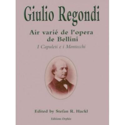 EDITIONS ORPHEE, INC. REGONDI GIULIO - AIR VARIE DE L'OPERA DE BELLINI