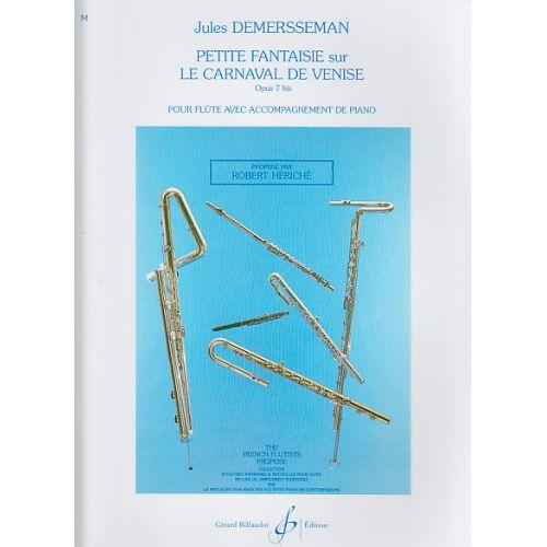 BILLAUDOT DEMERSSEMAN JULES - PETITE FANTAISIE SUR LE CARNAVAL DE VENISE OP.7 BIS - FLUTE, PIANO