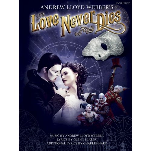 REALLY USEFUL GROUP ANDREW LLOYD WEBBER - LOVE NEVER DIES - PIANO AND VOCAL