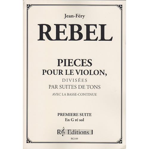 RG EDITIONS REBEL J. F. - PIECES POUR LE VIOLON DIVISEES EN SUITES - VOL. 1