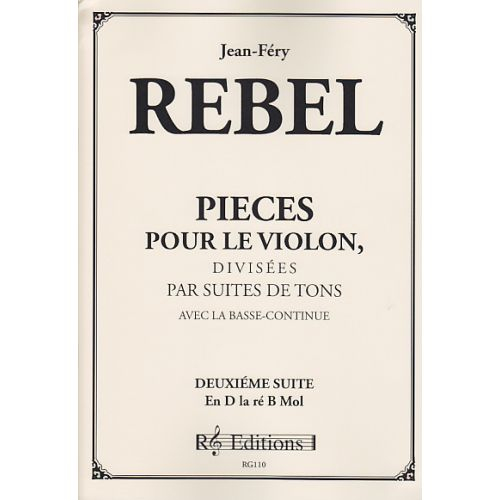 RG EDITIONS REBEL J. F. - PIECES POUR LE VIOLON DIVISEES EN SUITES - VOL. 2