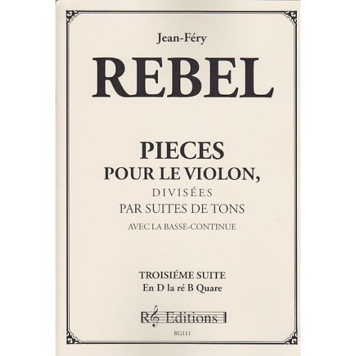 RG EDITIONS REBEL J. F. - PIECES POUR LE VIOLON DIVISEES EN SUITES - VOL. 3