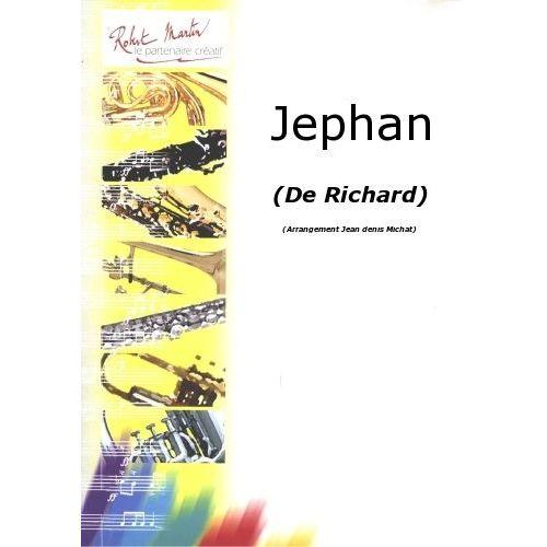 ROBERT MARTIN RICHARD - MICHAT J.D. - JEPHAN