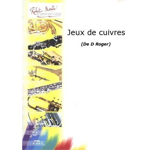 ROBERT MARTIN ROGER D. - JEUX DE CUIVRES