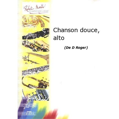ROBERT MARTIN ROGER D. - CHANSON DOUCE, ALTO