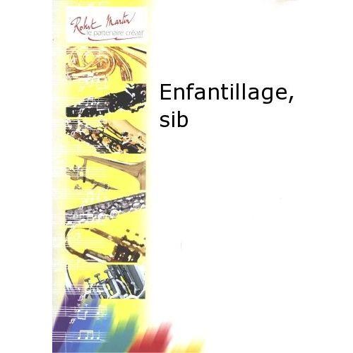 ROBERT MARTIN RUCQUOIS - ENFANTILLAGE, SIB