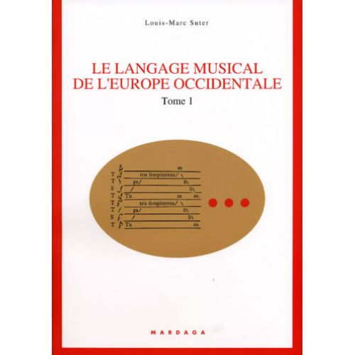 EDITIONS MARDAGA SUTER L.M. - LE LANGAGE MUSICAL DE L'EUROPE OCCIDENTALE TOME 1