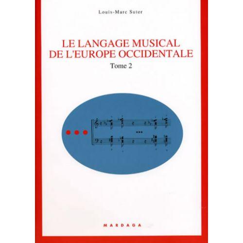 EDITIONS MARDAGA SUTER L.M. - LE LANGAGE MUSICAL DE L'EUROPE OCCIDENTALE TOME 2
