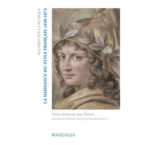 EDITIONS MARDAGA DURON J. (EDITEUR) - LA NAISSANCE DU STYLE Français 1650-1673