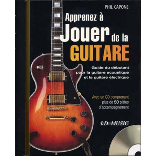 ID MUSIC APPRENEZ A JOUER DE LA GUITARE + CD - CAPONE PHIL