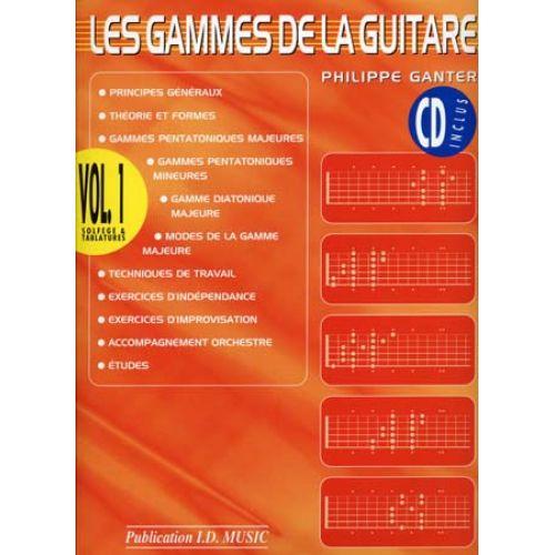 ID MUSIC GANTER PHILIPPE - LES GAMMES DE LA GUITARE VOL.1 + CD