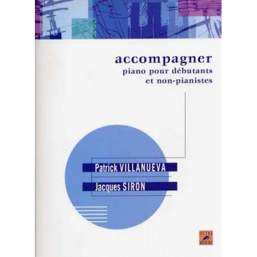 OUTRE MESURE SIRON/VILLANUEVA - ACCOMPAGNER PIANO DEBUTANTS & NON PIANISTES