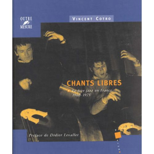 OUTRE MESURE CHANTS LIBRES FREE JAZZ EN FRANCE 1960 /1975 - COTRO
