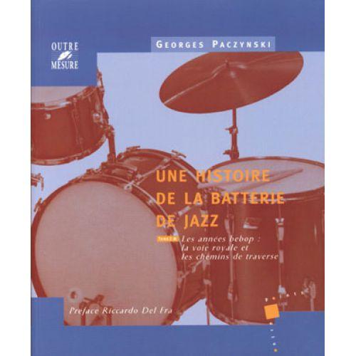 OUTRE MESURE PACZYNSKI G. - HISTOIRE DE LA BATTERIE DE JAZZ TOME.2