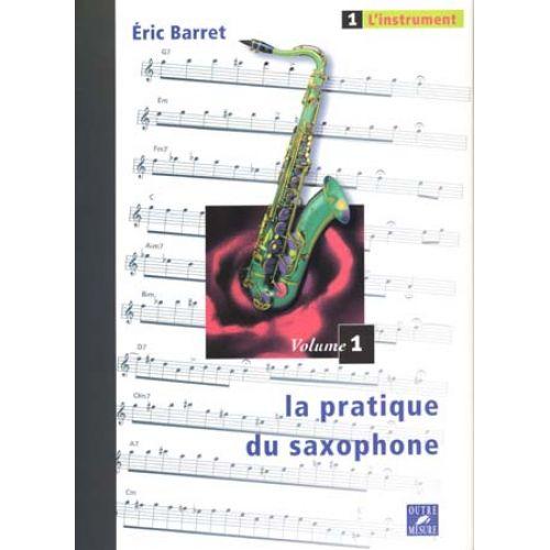 OUTRE MESURE BARRET ERIC - PRATIQUE DU SAXOPHONE VOL.1