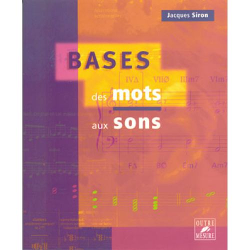OUTRE MESURE SIRON JACQUES - BASES DES MOTS AUX SONS