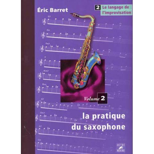 OUTRE MESURE BARRET ERIC - PRATIQUE DU SAXOPHONE VOL.2