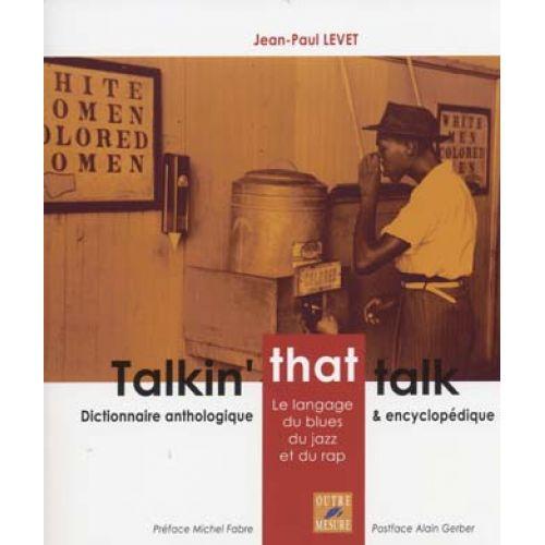 OUTRE MESURE LEVET JEAN-PAUL - TALKIN' THAT TALK