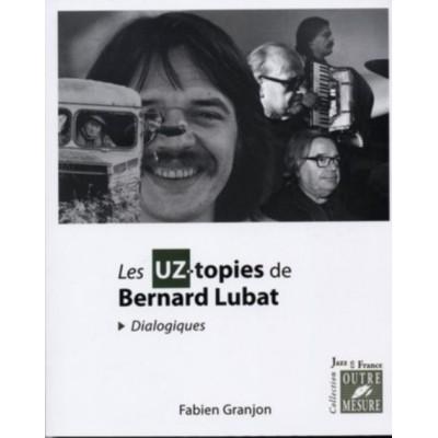 OUTRE MESURE GRANJON FABIEN - LES UZ-TOPIES DE BERNARD LUBAT (DIALOGIQUES)