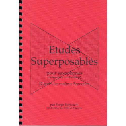 EDITIONS CERBèRE BERTOCCHI S. - ETUDES SUPERPOSABLES - SAXOPHONE