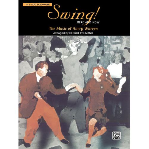ALFRED PUBLISHING WARREN H. - SWING! HERE AND NOW - ALTO SAX 1