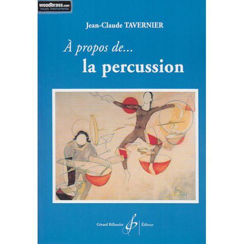 BILLAUDOT TAVERNIER J. C. - A PROPOS DE LA PERCUSSION...