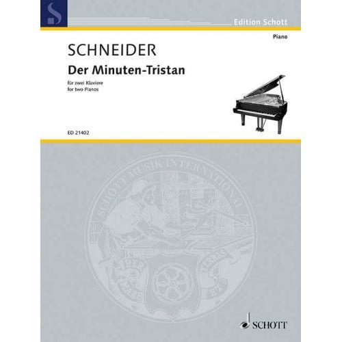 SCHOTT SCHNEIDER E. - DER MINUTEN-TRISTAN - PIANO