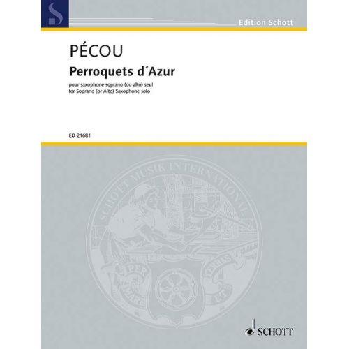SCHOTT PECOU T. - PERROQUETS D'AZUR - SAXOPHONE