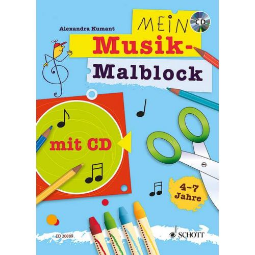 SCHOTT KUMANT A. - MEIN MUSIK-MALBLOCK - EVEIL MUSICAL