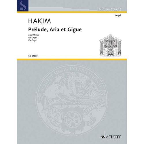 SCHOTT HAKIM N. - PRELUDE, ARIA ET GIGUE - ORGUE