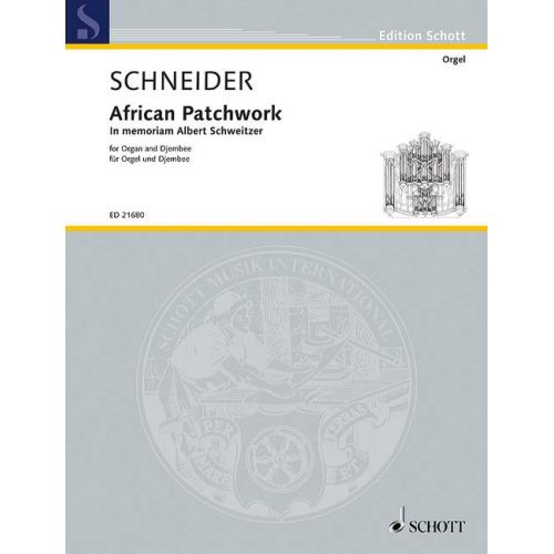 SCHOTT SCHNEIDER E. - AFRICAN PATCHWORK - ORGUE