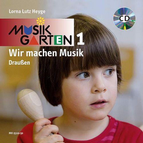 SCHOTT HEYGE L.L. - WIR MACHEN MUSIK - EVEIL MUSICAL