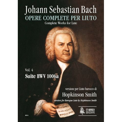 UT ORPHEUS BACH J.S. - COMPLETE WORKS FOR LUTE VOL. 4