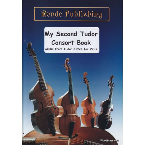 RONDO PUBLISHING MY SECOND TUDOR CONSORT BOOK - 4 VIOLES